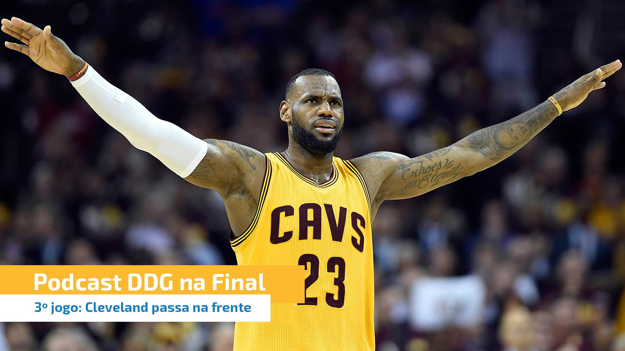 DDG na final: Cleveland passa na frente