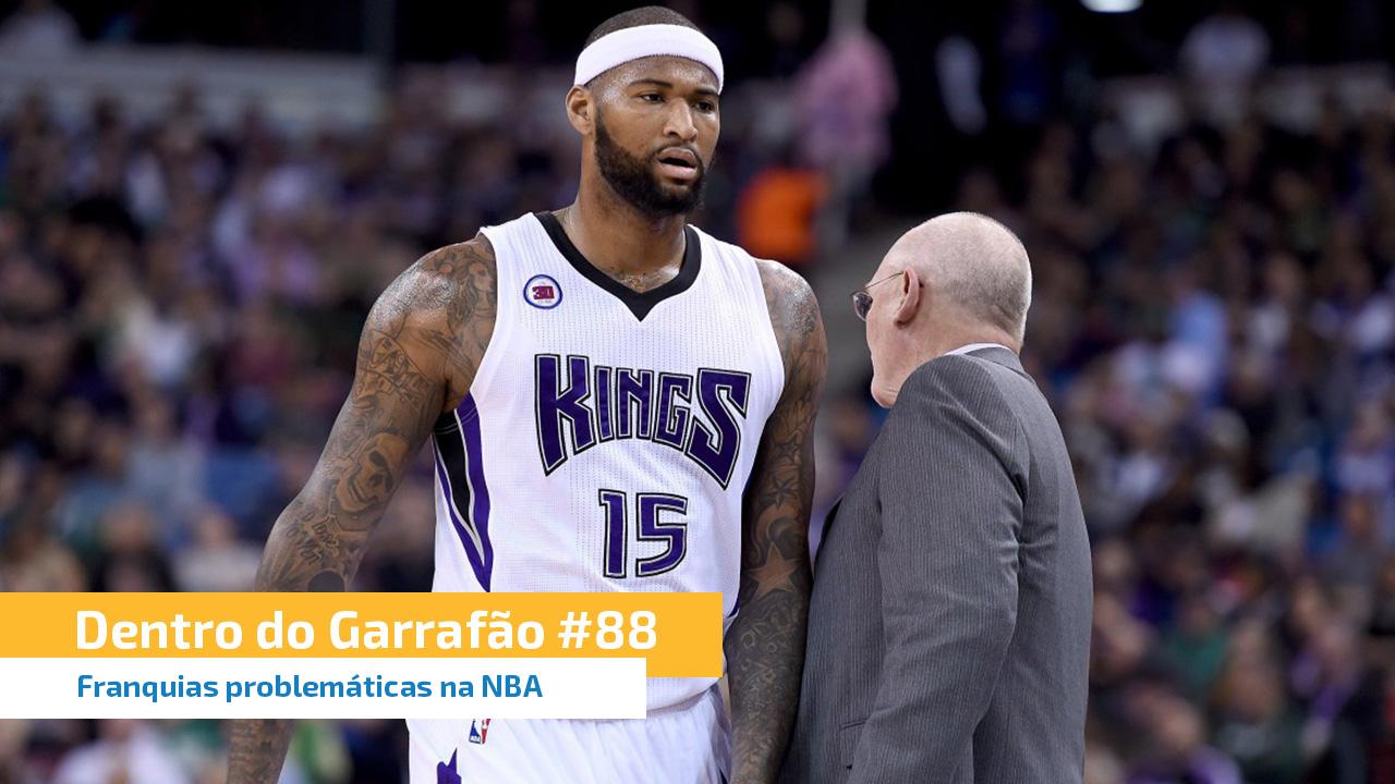 DDG #88: Franquias problemáticas na NBA