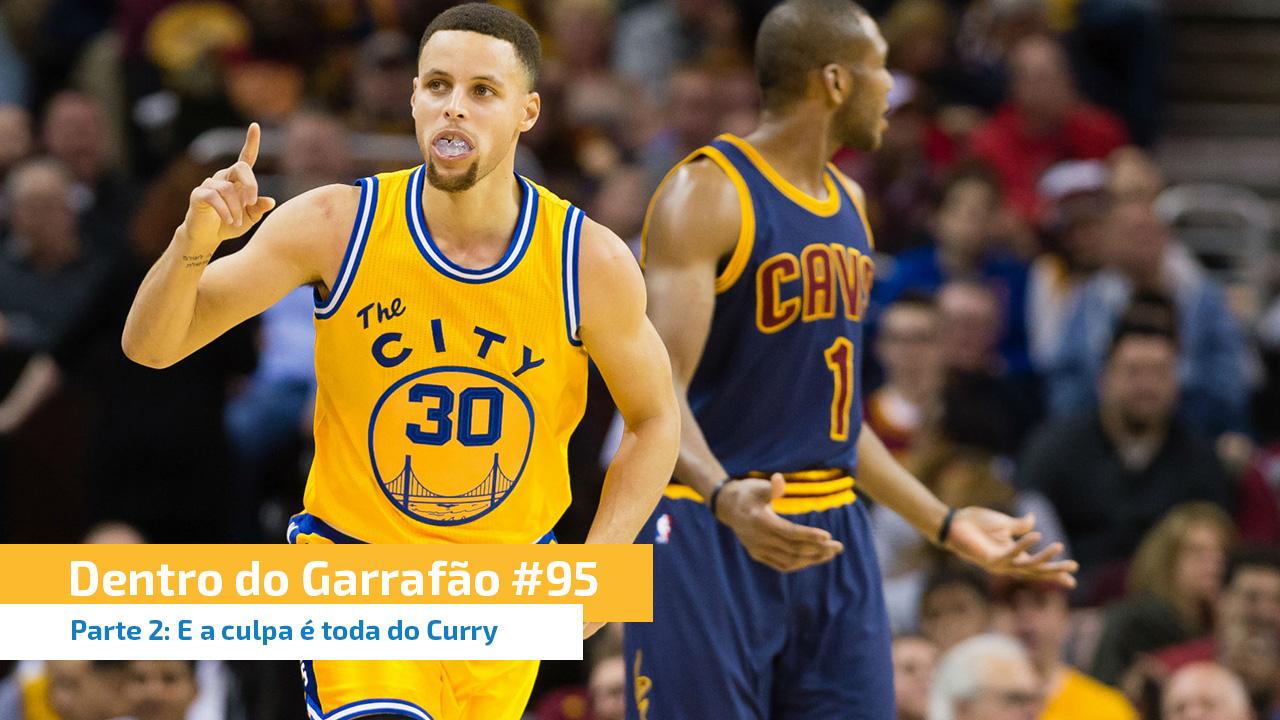 DDG #95 - Parte 2: E a culpa é toda do Curry